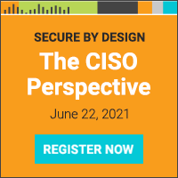 Secure by Design 6: The CISO Perspective